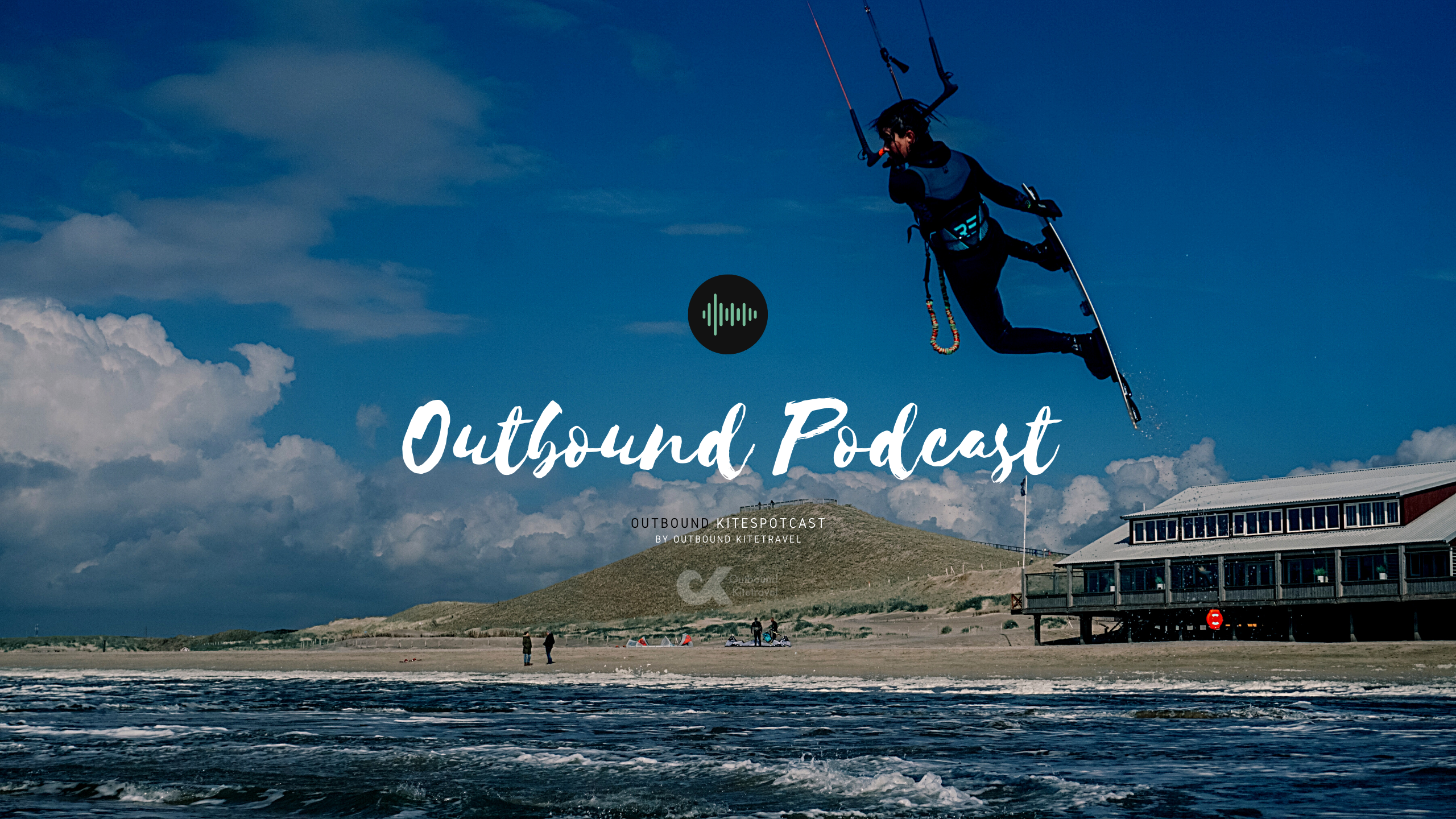 Podcast Outbound kitesurf podcast